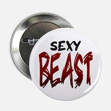 "Sexy Beast 2.25"" Button"