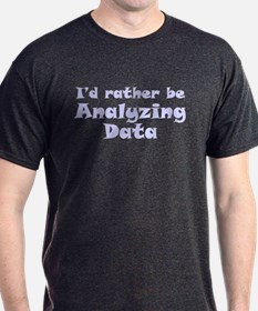 I'd Rather Be Analyzin.. (A) T-Shirt