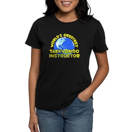 World's Greatest Taekw.. (D) Women's Dark T-Shirt