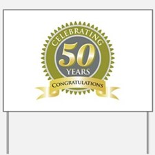 Celebrating 50 Years Yard Sign