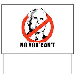 Anti-McCain: No you can't Yard Sign
