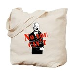 No you can't Tote Bag