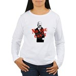 No you can't Women's Long Sleeve T-Shirt