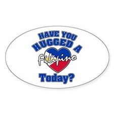 Have you hugged a Filipino today? Oval Decal