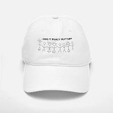 Does It Really Matter Baseball Baseball Cap