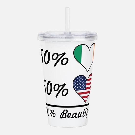 50% Irish 50% American 100% Beautiful Acrylic Doub