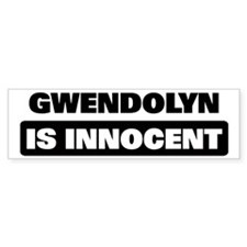 GWENDOLYN is innocent Bumper Bumper Sticker