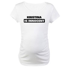KRISTINA is innocent Shirt