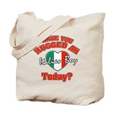 Have you hugged an Italian boy today? Tote Bag