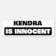 KENDRA is innocent Bumper Bumper Bumper Sticker