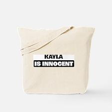 KAYLA is innocent Tote Bag