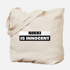 NIKKI is innocent Tote Bag