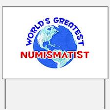 World's Greatest Numis.. (E) Yard Sign
