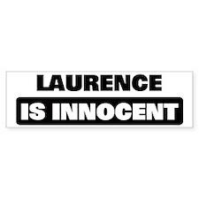 LAURENCE is innocent Bumper Bumper Sticker