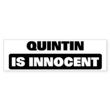 QUINTIN is innocent Bumper Bumper Sticker