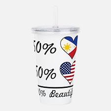 50% Filipino 50% American 100% Beautiful Acrylic D