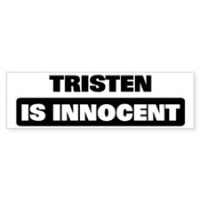 TRISTEN is innocent Bumper Bumper Sticker