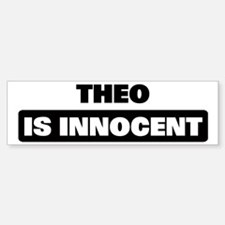 THEO is innocent Bumper Bumper Bumper Sticker