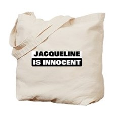 JACQUELINE is innocent Tote Bag