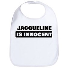 JACQUELINE is innocent Bib