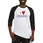 I Love Fishing (hook heart) Baseball Jersey