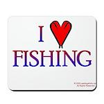 I Love Fishing (hook heart) Mousepad