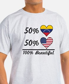 50% Venezuelan 50% American 100% Beautiful T-Shirt