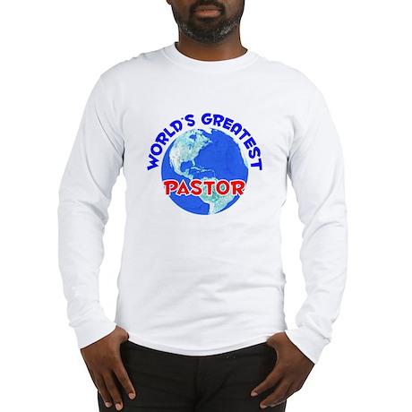 World's Greatest Pastor (E) Long Sleeve T-Shirt
