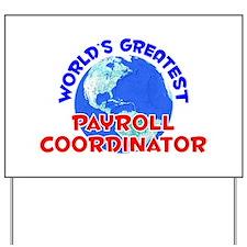 World's Greatest Payro.. (E) Yard Sign