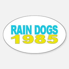RAIN DOGS 1985 Sticker (Oval)