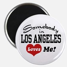 Somebody In Los Angeles Loves Me Magnet