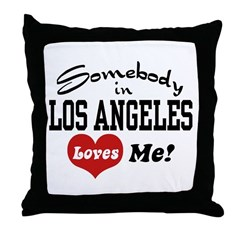 Somebody In Los Angeles Loves Me Throw Pillow