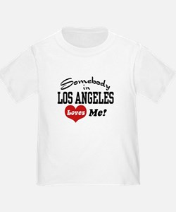 Somebody In Los Angeles Loves Me T