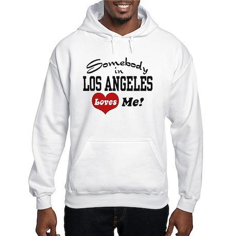 Somebody In Los Angeles Loves Me Hooded Sweatshirt