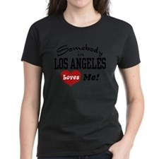 Somebody In Los Angeles Loves Me Tee