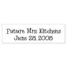 Future Mrs. Kitchens June 28 Bumper Bumper Sticker