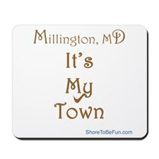 Millington MD - It's My Town Mousepad