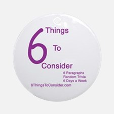 6 Things to Consider Ornament (Round)