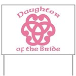 Celtic Knot Bride's Daughter Yard Sign