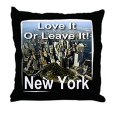 Love It Or Leave It New York Throw Pillow
