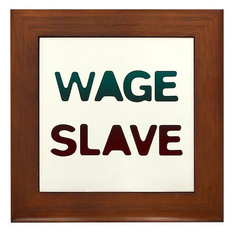 Wage Slave Framed Tile