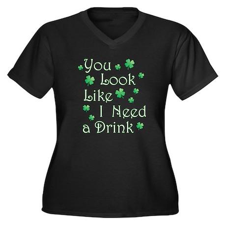 I Need a Drink Women's Plus Size V-Neck Dark T-Shi