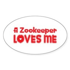 A Zookeeper Loves Me Oval Decal