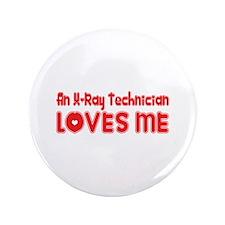 "An X-Ray Technician Loves Me 3.5"" Button (100"