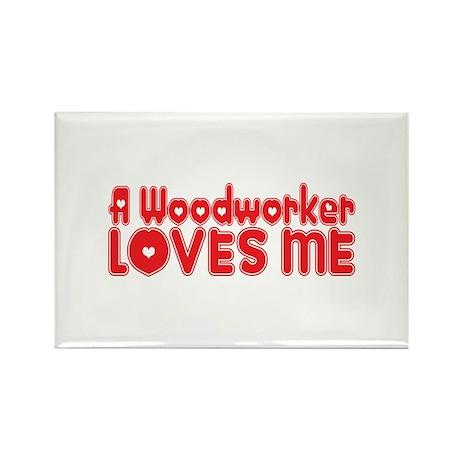 A Woodworker Loves Me Rectangle Magnet