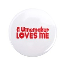 "A Winemaker Loves Me 3.5"" Button"