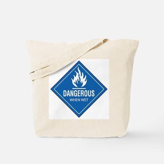 Dangerous: When WET Tote Bag
