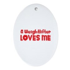 A Weightlifter Loves Me Oval Ornament