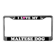 I Love My Maltese Dog License Plate Frame