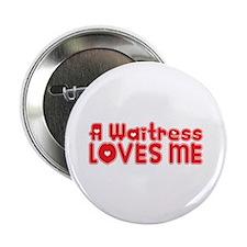 "A Waitress Loves Me 2.25"" Button (10 pack)"